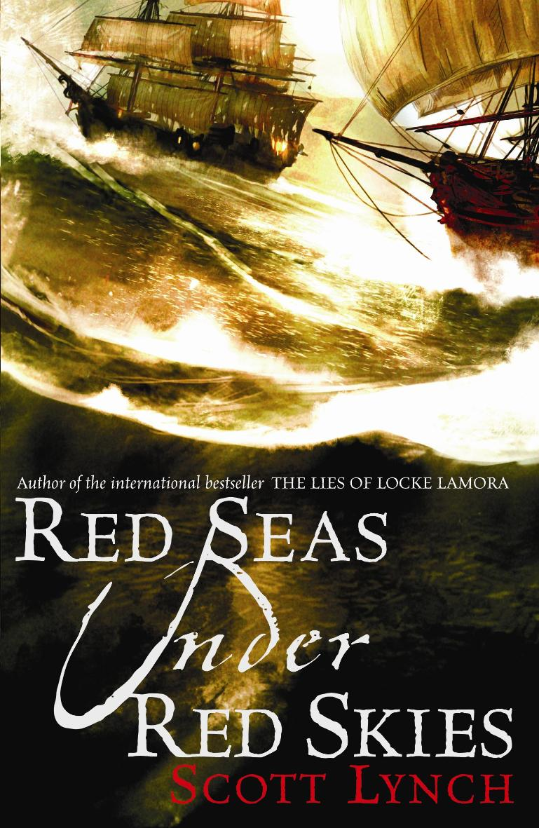 Red Seas Under Red Skies After I Had Finished Reading The Lies Of Locke  Lamora